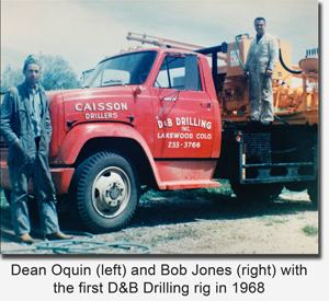 Dean Oquinn and Bob Jones with the first D&B Drilling rig in 1968
